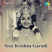 Sree Krishna Garudi (Original Motion Picture Soundtrack) de Various Artists