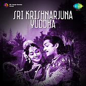 Sri Krishnarjuna Yuddha (Original Motion Picture Soundtrack) de Ghantasala