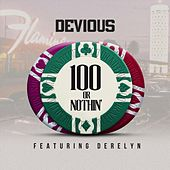 100 or Nothin' (Keep It Real) [Remix] [feat. Derelyn] by Devious