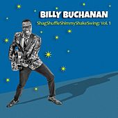 Shagshuffleshimmyshakeswing, Vol. 1 von Billy Buchanan