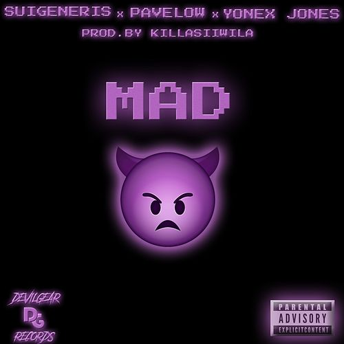 Mad (feat. Pavelow & yonex jones) by Sui Generis