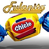 Chicle de Fulanito