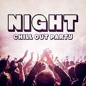 Night Chill Out Party by Top 40