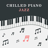 Chilled Piano Jazz by Restaurant Music