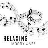 Relaxing Moody Jazz by Restaurant Music Songs