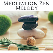 Meditation Zen Melody von Lullabies for Deep Meditation