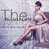 The Nu Jazz Café Society: A Fine Nu Jazz & Lounge Mix by Various Artists