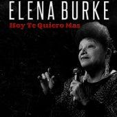 Hoy Te Quiero Más de Elena Burke