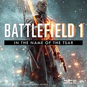 Battlefield 1: In the Name of the Tsar (Original Game Soundtrack) by EA Games Soundtrack