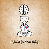 Melodies for Stress Relief by Calming Sounds