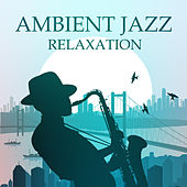 Ambient Jazz Relaxation by Smooth Jazz Park
