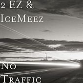 No Traffic by Icemeez