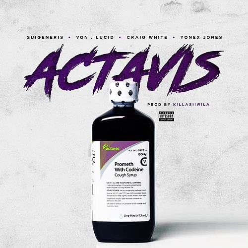 Actavis (feat. Von, Lucid, yonex jones & Craig white) by Sui Generis