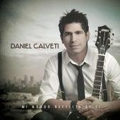 Mi Mundo Necesita De Ti de Daniel Calveti