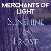 Sunshine & Frost by Merchants of Light