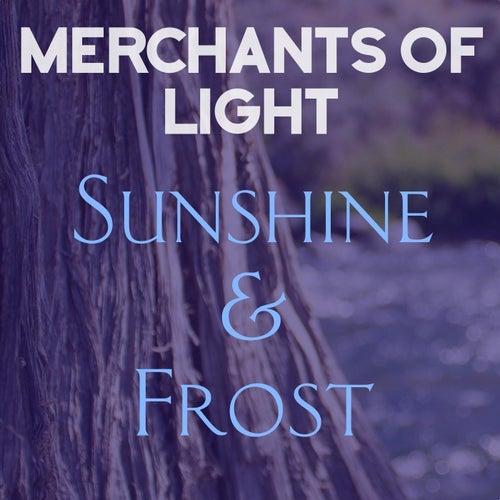 Sunshine & Frost by Merchants of Light