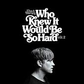 Who Knew It Would Be So Hard (Vol. 2) by Dave Barnes