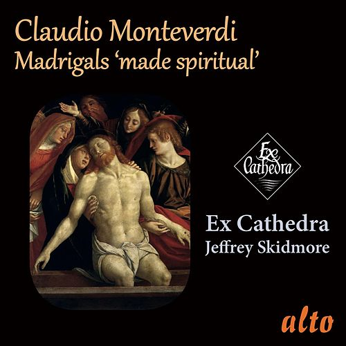 Monteverdi: Madrigals Made Spiritual by Ex Cathedra