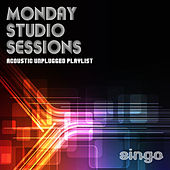Monday Studio Sessions: Acoustic Unplugged Playlist by Singo