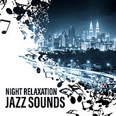Night Relaxation Jazz Sounds by Soft Jazz