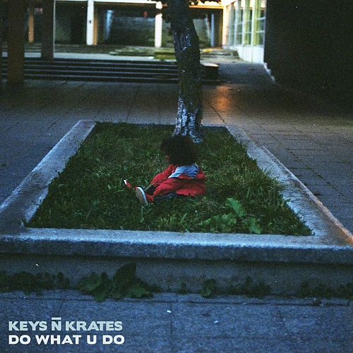 Do What U Do by Keys N Krates