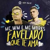 Favelado que te ama de MC Marks
