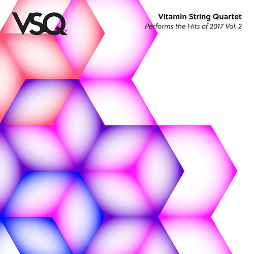 Vsq Performs the Hits of 2017 Vol. 2 by Vitamin String Quartet