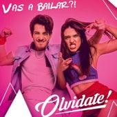Vas a Bailar?! by Olvidate!