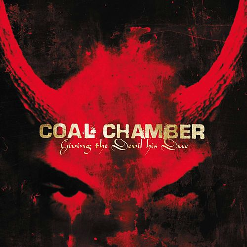 Giving The Devil His Due von Coal Chamber