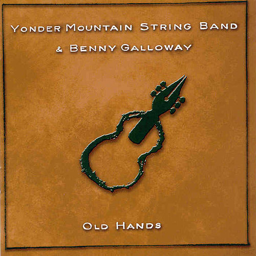 Old Hands by Yonder Mountain String Band