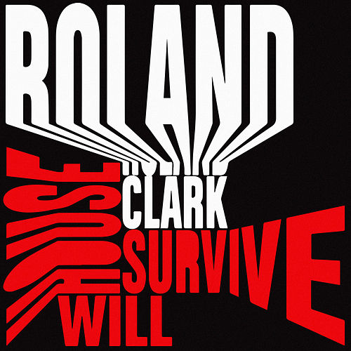 House Will Survive by Roland Clark