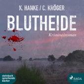 Blutheide (Ungekürzt) von Claudia Kröger Kathrin Hanke