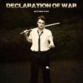 Declaration of War by Matthew Tuck
