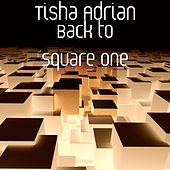 Back to Square One by Tisha Adrian