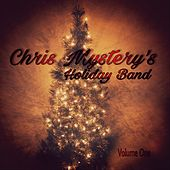Volume One by Chris Mystery's Holiday Band