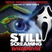 Still Screaming: The Ultimate Scary Movie Retrospective (Official Documentary Soundtrack) von John Corlis
