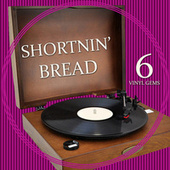 Shortnin' Bread - Vinyl Gems 6 by Various Artists