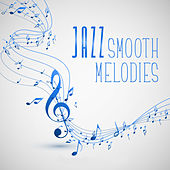 Jazz Smooth Melodies by The Relaxation