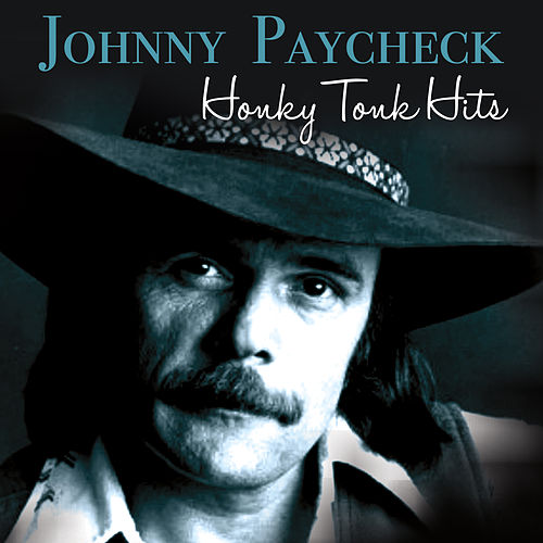 Honky Tonk Hits by Johnny Paycheck