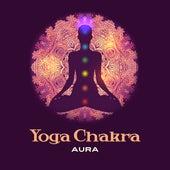 Yoga Chakra Aura by Yoga Music