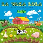 La Vaca Lola (Con Movimiento) by Lola