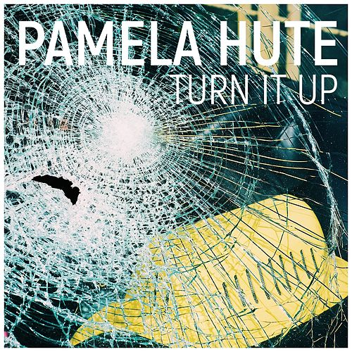 Turn It Up by Pamela Hute