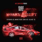 Money Shift by Charlie Hustle