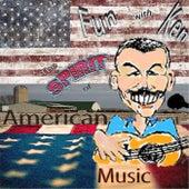 Fun with Ken: The Spirit of American Music di Ken Beebe