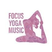 Focus Yoga Music by Reiki