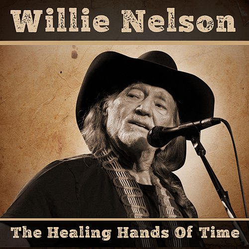 The Healing Hands Of Time by Willie Nelson