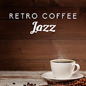 Retro Coffee Jazz by Restaurant Music