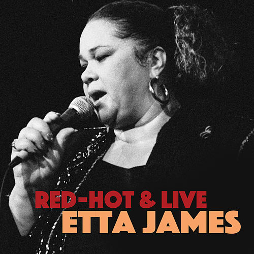 Red Hot & Live by Etta James