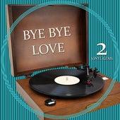 Bye Bye Love - Vinyl Gems 2 by Various Artists