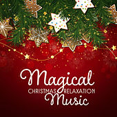 Magical Christmas Relaxation Music by The Jazz Instrumentals